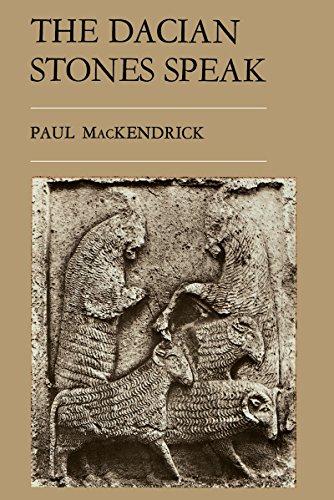 The Dacian Stones Speak: Mackendrick, Paul Lachlan