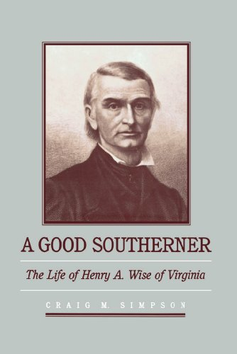 9780807849446: A Good Southerner: The Life of Henry A. Wise of Virginia
