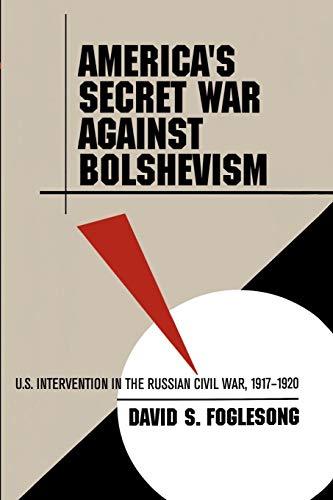 9780807849583: America's Secret War against Bolshevism: U.S. Intervention in the Russian Civil War, 1917-1920