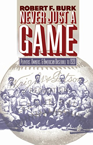 9780807849613: Never Just a Game: Players, Owners, and American Baseball to 1920