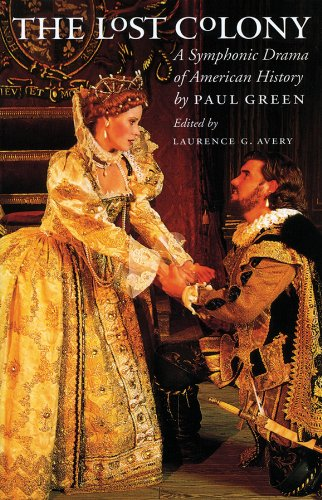 The Lost Colony: A Symphonic Drama of: Paul Green