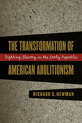 9780807849989: The Transformation of American Abolitionism: Fighting Slavery in the Early Republic