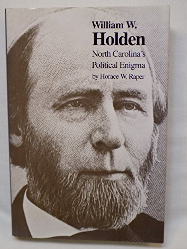 9780807850602: William W. Holden: North Carolina's Political Enigma (JAMES SPRUNT STUDIES IN HISTORY AND POLITICAL SCIENCE)