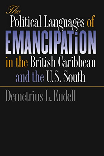 9780807853450: The Political Languages of Emancipation in the British Caribbean and the U.S. South