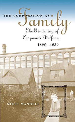 9780807853511: The Corporation As Family: The Gendering of Corporate Welfare, 1890 to 1930