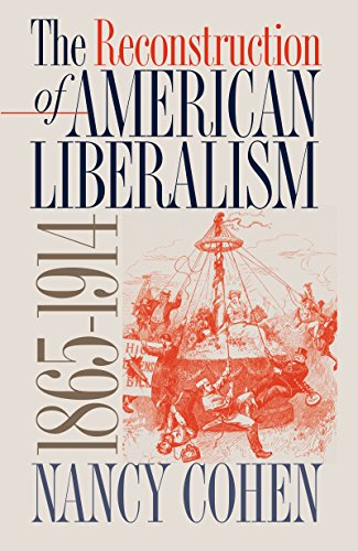 9780807853542: The Reconstruction of American Liberalism, 1865-1914