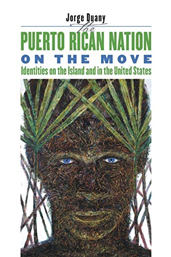 9780807853726: The Puerto Rican Nation on the Move: Identities on the Island and in the United States