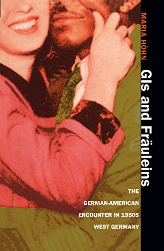 9780807853757: GIs and Fräuleins: The German-American Encounter in 1950s West Germany