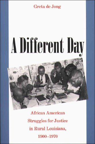 A Different Day: African American Struggles for Justice in Rural Louisiana, 1900-1970: de Jong, ...