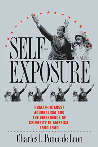 9780807854037: Self-Exposure: Human-Interest Journalism and the Emergence of Celebrity in America, 1890-1940