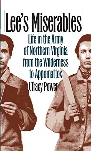 9780807854143: Lee's Miserables: Life in the Army of Northern Virginia from the Wilderness to Appomattox (Civil War America)