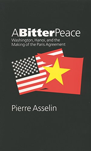 9780807854174: A Bitter Peace: Washington, Hanoi, and the Making of the Paris Agreement
