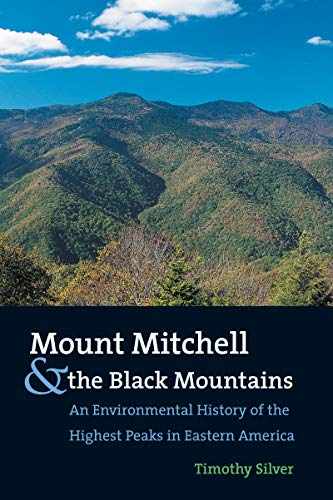 9780807854235: Mount Mitchell & the Black Mountains: An Environmental History of the Highest Peaks in Eastern America
