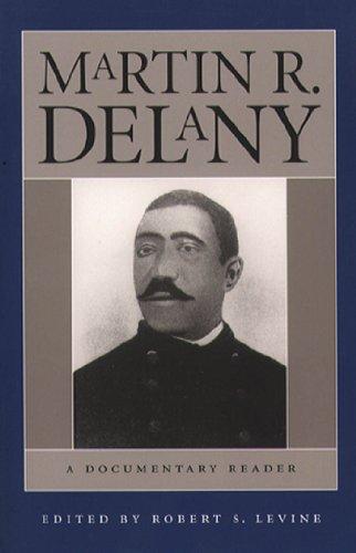 Martin R. Delany: A Documentary Reader