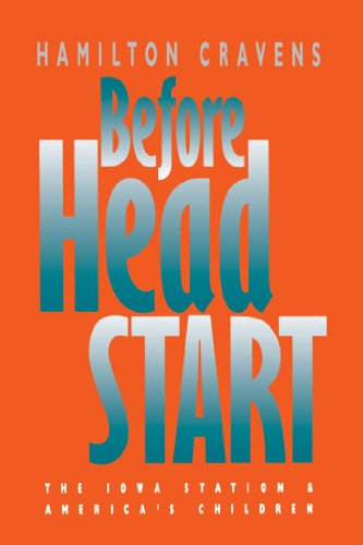 Before Head Start: The Iowa Station and America s Children (Paperback): Hamilton Cravens