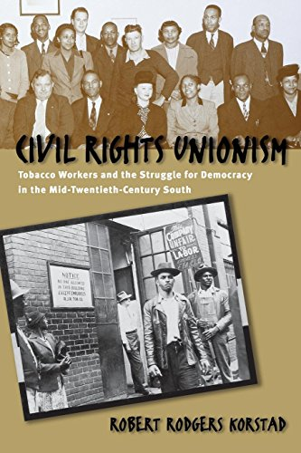 9780807854549: Civil Rights Unionism: Tobacco Workers and the Struggle for Democracy in the Mid-Twentieth-Century South