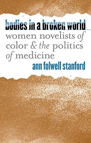 Bodies in a Broken World: Women Novelists: Stanford, Ann Folwell