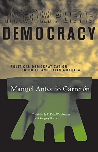 9780807854839: Incomplete Democracy: Political Democratization in Chile and Latin America (Latin America in Translation/en Traducción/em Tradução)