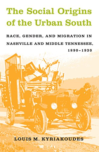 9780807854846: The Social Origins of the Urban South: Race, Gender, and Migration in Nashville and Middle Tennessee, 1890-1930