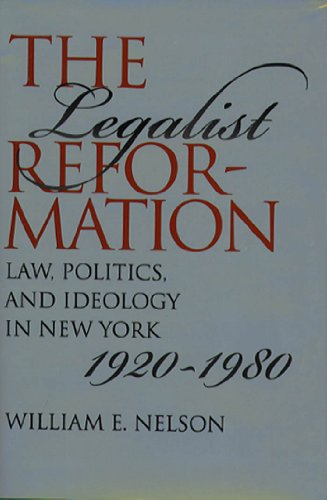 9780807855041: The Legalist Reformation: Law, Politics, and Ideology in New York, 1920-1980 (Studies in Legal History)