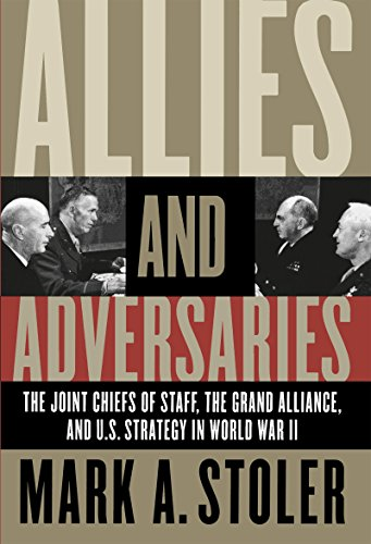 9780807855072: Allies and Adversaries: The Joint Chiefs of Staff, the Grand Alliance, and U.S. Strategy in World War II