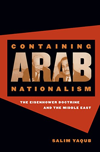 9780807855089: Containing Arab Nationalism: The Eisenhower Doctrine and the Middle East (The New Cold War History)