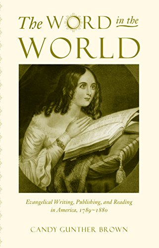 9780807855119: The Word in the World: Evangelical Writing, Publishing, and Reading in America, 1789-1880