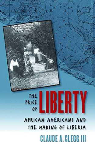 9780807855164: The Price of Liberty: African Americans and the Making of Liberia