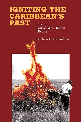 9780807855232: Igniting the Caribbean's Past: Fire in British West Indian History