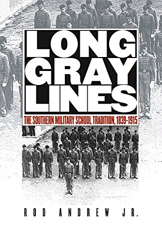 Long Gray Lines: The Southern Military School: Rod Jr. Andrew