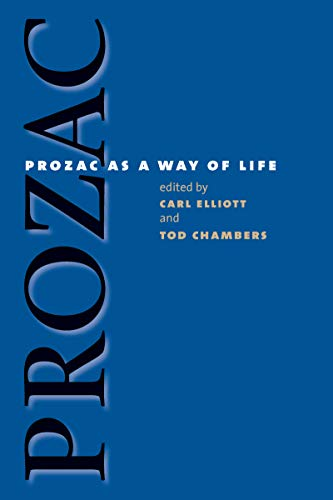 9780807855515: Prozac as a Way of Life (Studies in Social Medicine)
