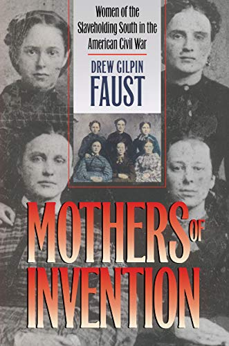 9780807855737: Mothers of Invention: Women of the Slaveholding South in the American Civil War (Fred W. Morrison Series in Southern Studies)