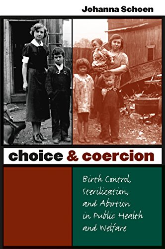 9780807855850: Choice and Coercion: Birth Control, Sterilization, and Abortion in Public Health and Welfare (Gender and American Culture)