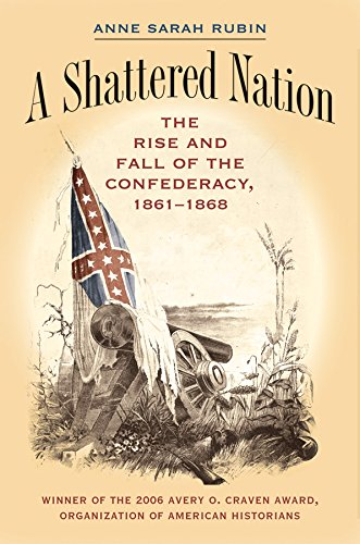 9780807855928: A Shattered Nation: The Rise and Fall of the Confederacy, 1861-1868 (Civil War America)