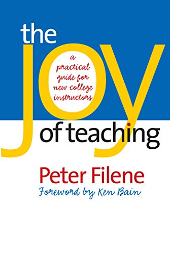 9780807856031: The Joy of Teaching: A Practical Guide for New College Instructors (H. Eugene and Lillian Youngs Lehman Series)