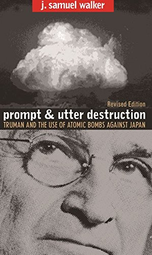 9780807856079: Prompt and Utter Destruction: Truman and the Use of Atomic Bombs against Japan, Revised Edition