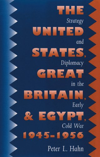 9780807856093: The United States, Great Britain, and Egypt, 1945-1956: Strategy and Diplomacy in the Early Cold War