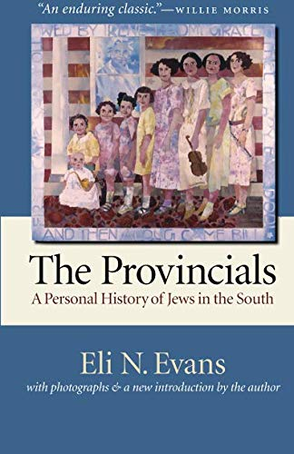 9780807856239: The Provincials: A Personal History of Jews in the South (With Photographs and a New Introduction by the Author)