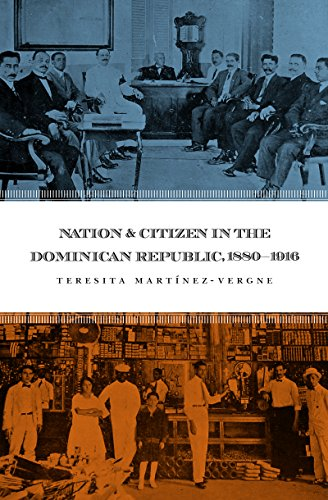 9780807856369: Nation and Citizen in the Dominican Republic, 1880-1916