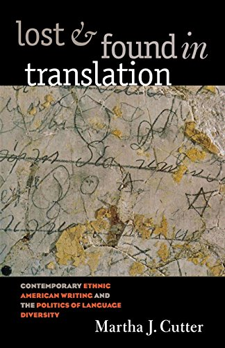 Lost and Found in Translation: Contemporary Ethnic: Martha J. Cutter
