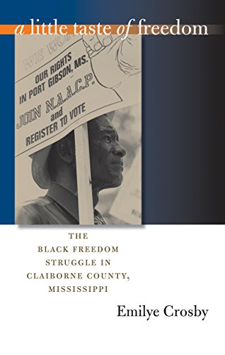9780807856383: A Little Taste of Freedom: The Black Freedom Struggle in Claiborne County, Mississippi