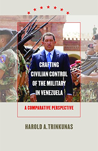 9780807856505: Crafting Civilian Control of the Military in Venezuela: A Comparative Perspective