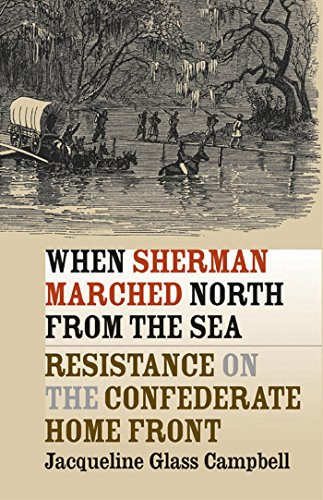 9780807856598: When Sherman Marched North from the Sea: Resistance on the Confederate Home Front (Civil War America)