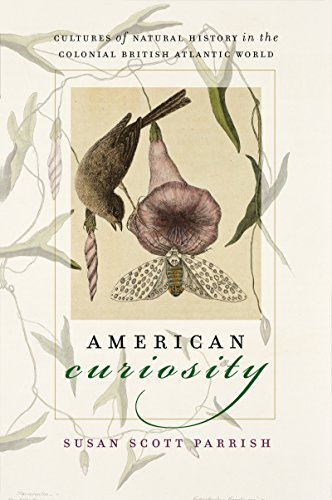9780807856789: American Curiosity: Cultures of Natural History in the Colonial British Atlantic World