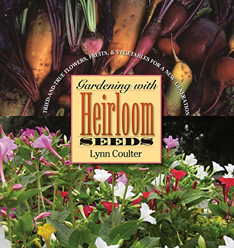 9780807856802: Gardening with Heirloom Seeds: Tried-and-True Flowers, Fruits, and Vegetables for a New Generation