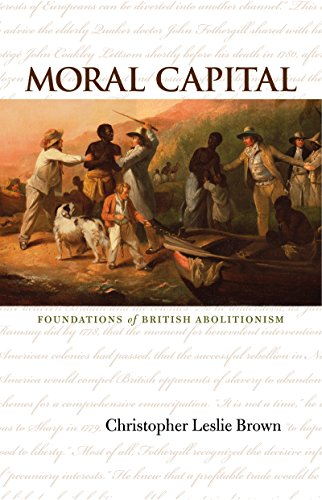 9780807856987: Moral Capital: Foundations of British Abolitionism (Published for the Omohundro Institute of Early American History and Culture)