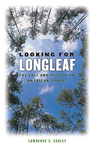 9780807856994: Looking for Longleaf: The Fall and Rise of an American Forest
