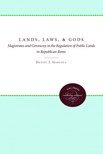 9780807857052: Lands, Laws, and Gods: Magistrates and Ceremony in the Regulation of Public Lands in Republican Rome (Studies in the History of Greece and Rome)