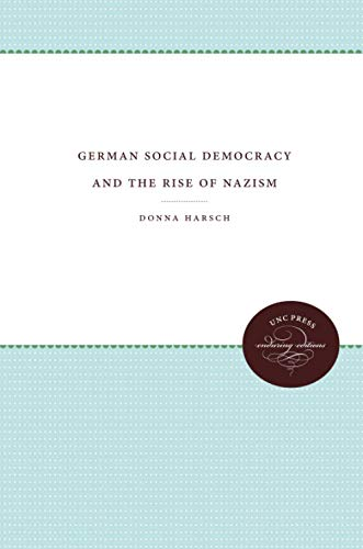 9780807857335: German Social Democracy and the Rise of Nazism