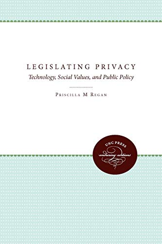 9780807857496: Legislating Privacy: Technology, Social Values, and Public Policy